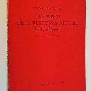LE ORIGINI DELLA RESISTENZA MILITARE NEL VENETO (Settembre 1943 - Aprile 1944)