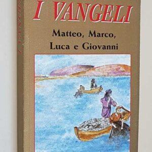 I VANGELI - Matteo, Marco, Luca e Giovanni