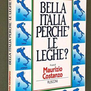 BELLA ITALIA, PERCHE' LE LEGHE?