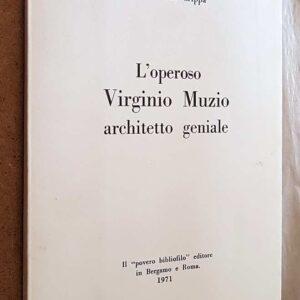 L'OPEROSO VIRGINIO MUZIO ARCHITETTO GENIALE
