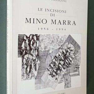 LE INCISIONI DI MINO MARRA 1956 - 1994