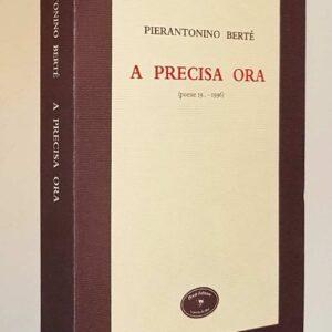 A PRECISA ORA (poesie 19.. – 1996)