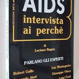 A. I. D. S. interviste ai perch? - Prefazione del prof. Francesco Pocchiari