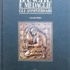 BANCHE E MEDAGLIE GLI ANNIVERSARI (volume 1?)
