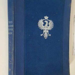 DAL NIDO SAVOIARDO AL TRONO D'ITALIA - VITA, RITRATTI E POLITICA DEI SAVOIA DALL'ANNO 1000 AL 1870