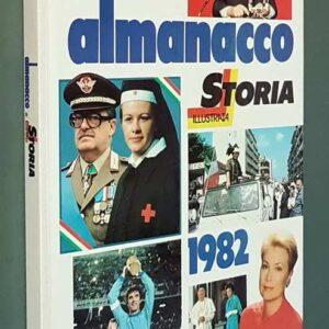 ALMANACCO DI STORIA ILLUSTRATA - 1982