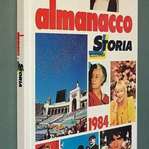 ALMANACCO DI STORIA ILLUSTRATA - 1984