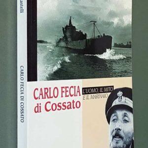CARLO FECIA DI COSSATO – L'uomo il mito e il marinaio