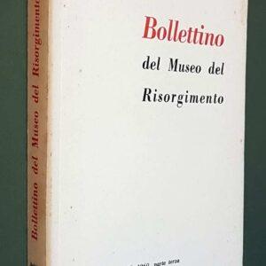 BOLLETTINO DEL MUSEO DEL RISORGIMENTO (anno V), 1960 - Parte terza