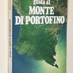 GUIDA AL MONTE DI PORTOFINO - Venti itinerari didattico-naturalistici