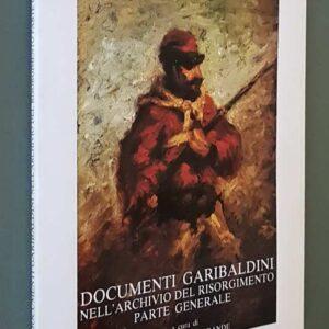 DOCUMENTI GARIBALDINI NELL'ARCHIVIO DEL RISORGIMENTO (PARTE GENERALE)