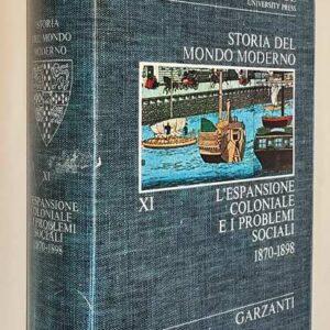 Cambridge University - STORIA DEL MONDO MODERNO (volume XI) L'Espansione coloniale e i problemi sociali (1870-1898)
