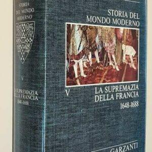 Cambridge University - STORIA DEL MONDO MODERNO (volume V) La supremazia della Francia (1648-1688)