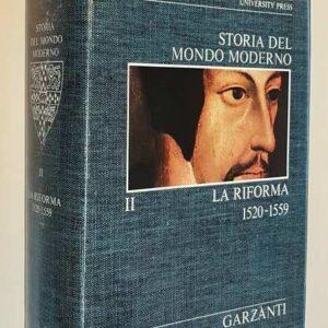 Cambridge University - STORIA DEL MONDO MODERNO (volume II) La Riforma (1520-1559)