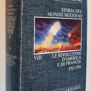 Cambridge University - STORIA DEL MONDO MODERNO (volume VIII) Le rivoluzioni d'America e di Francia (1763-1793)