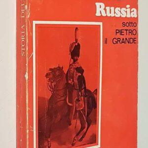 STORIA DELLA RUSSIA sotto Pietro il Grande