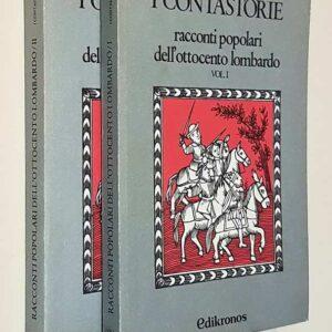 I CONTASTORIE - Racconti popolari dell'ottocento lombardo (volumi I e II)