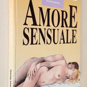 AMORE SENSUALE un nuovo approccio alle relazioni sessuali