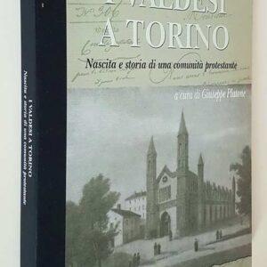 I VALDESI A TORINO - Nascita e storia di una comunit? protestante