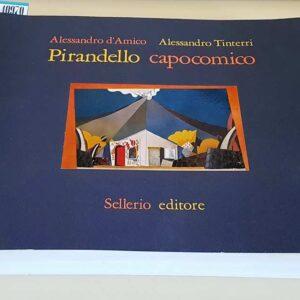 PIRANDELLO CAPOCOMICO - La Compagnia del Teatro d'Arte di Roma 1925-1928