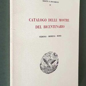 CATALOGO DELLE MOSTRE DEL BICENTENARIO - Verona, Modena, Roma