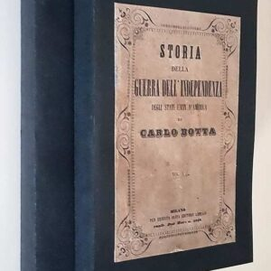 STORIA DELLA GUERRA DELL'INDIPENDENZA DEGLI STATI UNITI D'AMERICA (volumi I e II)