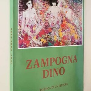 ZAMPOGNA DINO – Poetica di un pittore