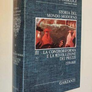 Cambridge University - STORIA DEL MONDO MODERNO (volume III) La Controriforma e la rivoluzione dei prezzi (1559-1610)