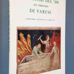 AFFRESCHI DEL '300 NEL TERRITORIO DI VARESE - L'oratorio Visconteo di Albizzate