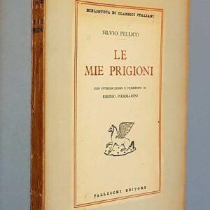 LE MIE PRIGIONI con introduzione e commento di Emidio Piermarini