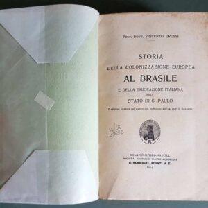 STORIA DELLA COLONIZZAZIONE EUROPEA AL BRASILE e della emigrazione italiana nello Stato di S. Paulo