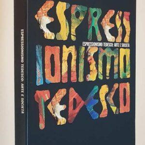 (Arte del '900) - ESPRESSIONISMO TEDESCO: ARTE E SOCIETA'