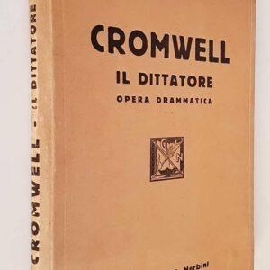 CROMWELL - OPERA DRAMMATICA (Storia della Rivoluzione politica e religiosa dell'Inghilterra)