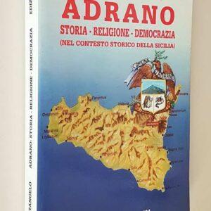 ADRANO - Storia - Religione - Democrazia (nel contesto storico della Sicilia)
