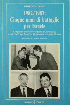 1982/1987: CINQUE ANNI DI BATTAGLIE PER ISRAELE