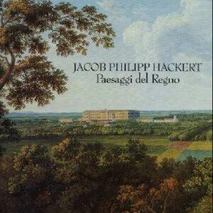 JACOB PHILIPP HACKERT - PAESAGGI DEL REGNO